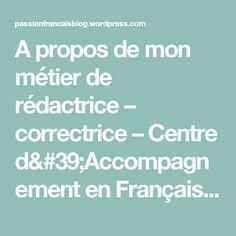 A propos de mon métier de rédactrice – correctrice – Centre d'Accompagnement en Français.  Cours de français et corrections d'écrits universitaires et littéraires.