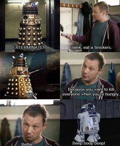 Dalek, eat a Snickers
