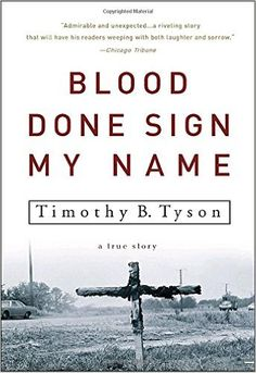 Blood Done Sign My Name: A True Story: Timothy B. Tyson: 9781400083114: Amazon.com: Books