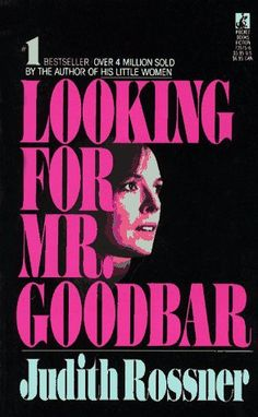 Looking for Mr. Goodbar by Judith Rossner...one of my favourite books.