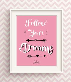 Inspirational Quote, Teenage Girl Room Decor, Follow Your Dreams, Pretty Prints, Motivational Quotes, Wall Art Quotes, Quote Print, Poster