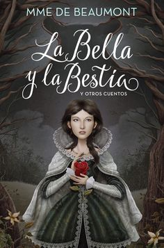 La Bella y la Bestia / Beauty and the Beast: y otros cuentos / and Other Stories Book Writer, Penguin Random House, Beauty And The Beast, Mythology, Walt Disney, Fairy Tales, Disney Characters, Fictional Characters, Folk