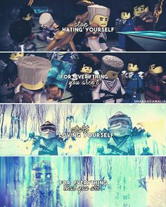 "[ ""stop hating yourself for everything you aren't and start loving yourself for everything that you are"" ] #quote ⚪#LEGONinjago #Ninjago ⚪S1: #RiseOfTheSerpentine ⚪My edit. Hope you'll like it. :-) ⚪if you repost, please don't forget to give me credit. ⚪Credit isn't necessary but very appreciated."