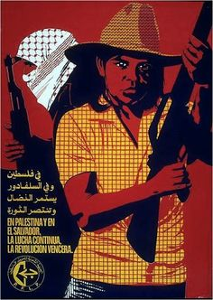 In Palestine and in El Salvador the struggle continues and the revolution is victorious.      Popular Front for the Liberation of Palestine (PFLP) poster from 1986.