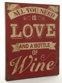 Wooden Sign – Large 'All You Need Is Love And Wine' Large red and cream vintage style wooden sign with a distressed finish reading 'All You Need Is Love And Wine'.  The perfect accessory for any room in the home.  Size – approx. H68cm x W53cm x D4cm