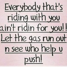 Let the gas run out and see who helps u push!