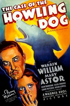The Case of the Howling Dog (1934) Stars: Warren William, Mary Astor, Allen Jenkins,  Grant Mitchell ~ Director: Alan Crosland