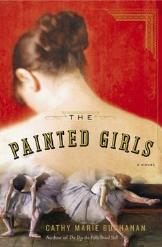 Who was Marie Van Goethem and what was her connection to Edgar Degas?  Find out more about The Painted Girls by Cathy Marie Buchanan at http://readinginthegarden.blogspot.com/2014/05/the-painted-girls-by-cathy-marie.html