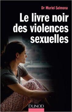 Amazon.fr - Le livre noir des violences sexuelles - Muriel Salmona - Livres