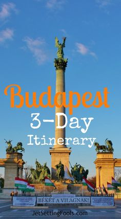 Budapest 3-Day Itinerary Budapest, Hungary Heroes' Square JetSettingFools.com