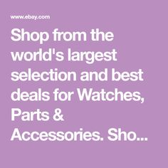 Shop from the world's largest selection and best deals for Watches, Parts & Accessories. Shop with confidence on eBay!