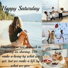 Happiness is not so much in having as sharing. We make a living by what we get, but we make a life by what we give. Morning Qoutes, Morning Messages, Morning Greeting, Saturday Greetings, Happy Saturday, Sunday, Morning Pictures, Morning Images, Morning Pics