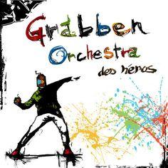 Grabben Orchestra : Des héros - EP     Genre : Chanson Française  Chez : N.A.E.L