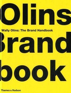 Wally Olins: the brand handbook by Wally OLINS,http://www.amazon.com/dp/0500514089/ref=cm_sw_r_pi_dp_YqHHtb18PMP81FR5