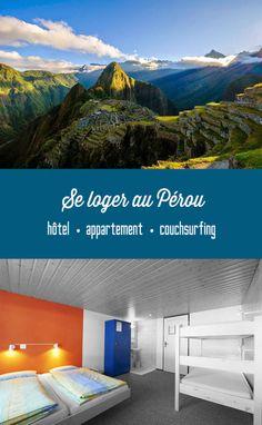 Se loger au Pérou: nos conseils pour trouver un bon hôtel, louer un appartement au Pérou ou faire du couchsurfing!