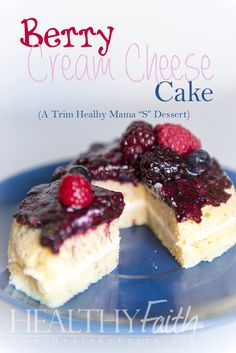 """Berry Cream Cheese Cake - A Trim Healthy Mama """"S"""" Dessert at HealthyFaith.org (This is a must try!! So delicious!)"""