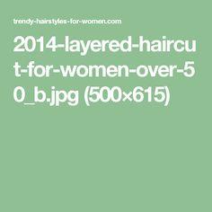 2014-layered-haircut-for-women-over-50_b.jpg (500×615)