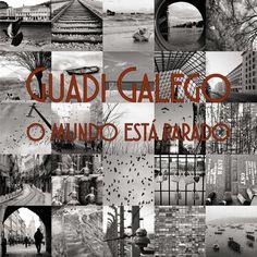 O mundo está parado – novo disco de Guadi Galego