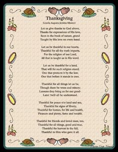 It is the long poem but easy to remember to express their gratitude for everything in the life. Description from freequotespoems.com. I searched for this on bing.com/images