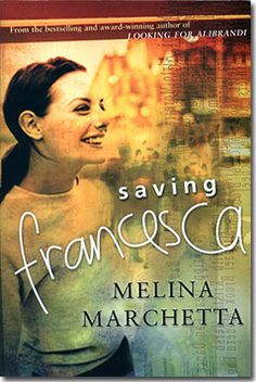 Saving Francesca by Melina Marchetta. Such a good book. I love Melina Marchetta! Like, omg.
