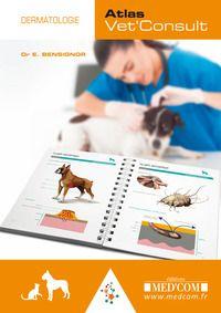 Atlas Vet'Consult de dermatologie Med'com librairie.vetbooks.fr livre, librairie vétérinaire,