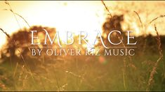 Embrace - Oliver Riz |NEW EARTH Album|