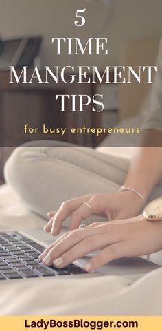 5 Time Management Tips For Busy Entrepreneurs #timemanagement #entrepreneur #ladybossblogger