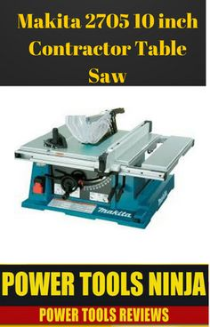 Don T Before You Read Makita 2705 Table Saw Review