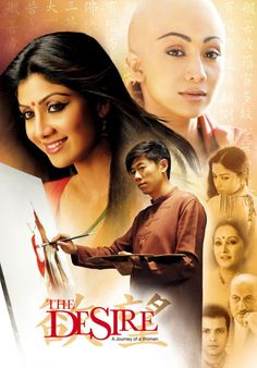 The desire Journey of a woman is a feature coming Indo-Chinese film, directed by R. Sarath. Starring Shilpa Shetty in lead role, film the desire also stars Chinese actor Xia Yu and Indian actors and actresses as Jaya Prada, Anupam Kher, Sheetal Menon and Sachin Khedekar.  The desire is a film enthusiast mainly dealing with dance, music, art, culture and emotions.