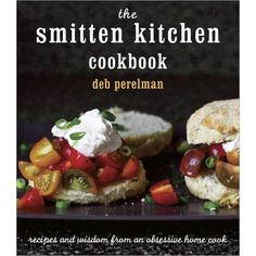 The Smitten Kitchen Cookbook by Deb Perelman (Hardcover)