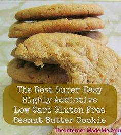 The Best Super Easy Highly Addictive Low Carb Gluten Free Peanut Butter Cookie... EVER!.
