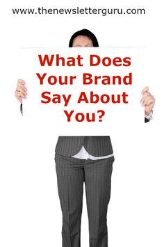 What Does Your Brand Say About You? Brands are critical to recognition, and recognition is critical to successful advertising. #branding #marketing #newsletterguru