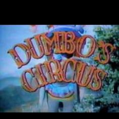 "Not many people remember the actual Disney TV show ""Dumbo's Circus"""