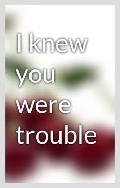 """""""I knew you were trouble - New School Year... Here We Go"""" by CherryLover1234 - """"…"""""""