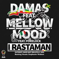 Damas - I Rastaman ft. Mellow Mood x Forelock - Single by Damas on SoundCloud