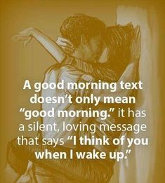 Because this one little text holds the key to make ANY man feel an everlasting love for you and only you… forever. use this text to make man love you. Romantic Good Morning Quotes, Good Morning Quotes For Him, Good Morning My Love, Good Morning Texts, Morning Inspirational Quotes, Romantic Love Quotes, Soulmate Love Quotes, Love Quotes For Her, Cute Love Quotes