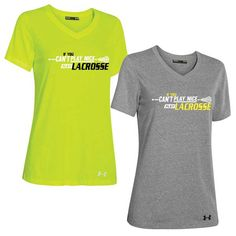 Under Armour Lacrosse Stadium ''If You Can't Play Nice ...'' Tee