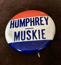9afadc79333 HUMPHREY - MUSKIE VINTAGE- 1968-PRESIDENTIAL CAMPAIGN PINBACK BUTTON
