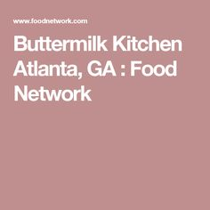 Buttermilk Kitchen Atlanta, GA : Food Network