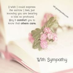 With Sympathy - I wish I could express the sorrow I feel Sympathy Card Sayings, Words Of Sympathy, Sympathy Notes, Condolence Messages, Sympathy Verses, Condolences Quotes, Sympathy Greetings, Qoutes, Prayers For Grieving