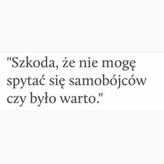 #prawda #życie #tumblr #PL #śmierć #samobójcy #cyatyozyciu #cytatytumblr #cytaty Sad Quotes, Life Quotes, Inspirational Quotes, Sad Texts, Life Motto, Sad Love, Good Advice, Writing Prompts, True Stories