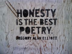 Write a poem that expresses an inner truth (Honesty)