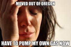 Sometimes I miss Oregon...like when my gas tank is empty :/