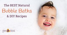 Bubble baths are so much fun, but the toxic chemicals in conventional soap are not. Here are the best natural bubble bath options, plus some DIY recipes.