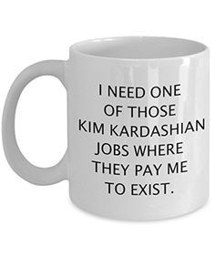 Coffee Mug - I Need One Of Those ... - 11 oz Unique Present Idea for Friend, Mom, Dad, Husband, Wife, Boyfriend, Girlfriend - Best Office Cup Birthday Funny Gift for Coworker, Him, Her