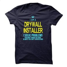 Im A/An DRYWALL INSTALLER - #mens shirts #t shirt company. MORE INFO => https://www.sunfrog.com/LifeStyle/Im-AAn-DRYWALL-INSTALLER-23402777-Guys.html?id=60505
