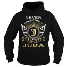 I Love Never Underestimate The Power of a JUDA - Last Name, Surname T-Shirt Shirts & Tees