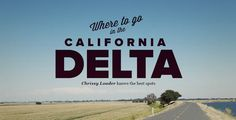it seems like most head south or north to either the beaches or the wine country. But there's also a less frequented spot farther east toward the Central Valley: the California Delta, an estuary…