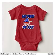 My First 4th of July Baby Patriotic Baby Bodysuit #4thofjuly #independenceday