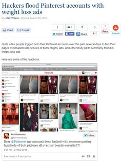 """""""Hackers flood Pinterest accounts with weight loss ads"""" 3/14. Protect your pins from hackers with Pin4Ever backups -- try it free at www.pin4ever.com"""